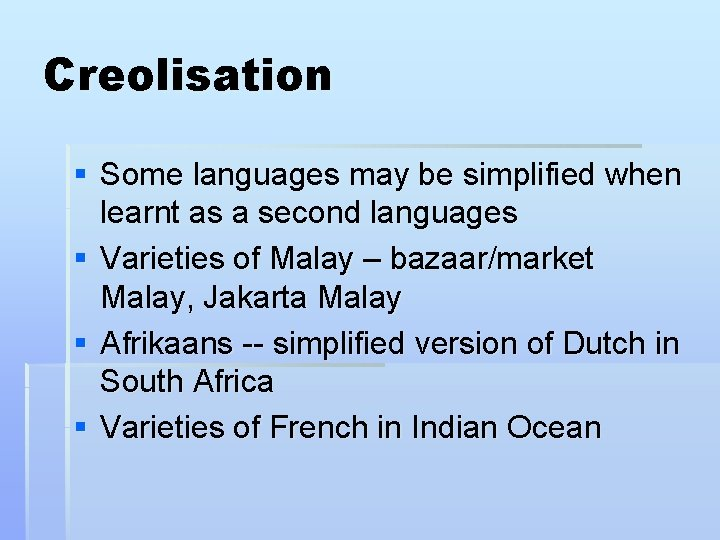 Creolisation § Some languages may be simplified when learnt as a second languages §
