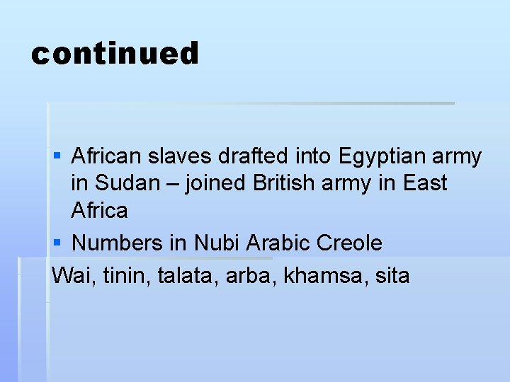 continued § African slaves drafted into Egyptian army in Sudan – joined British army