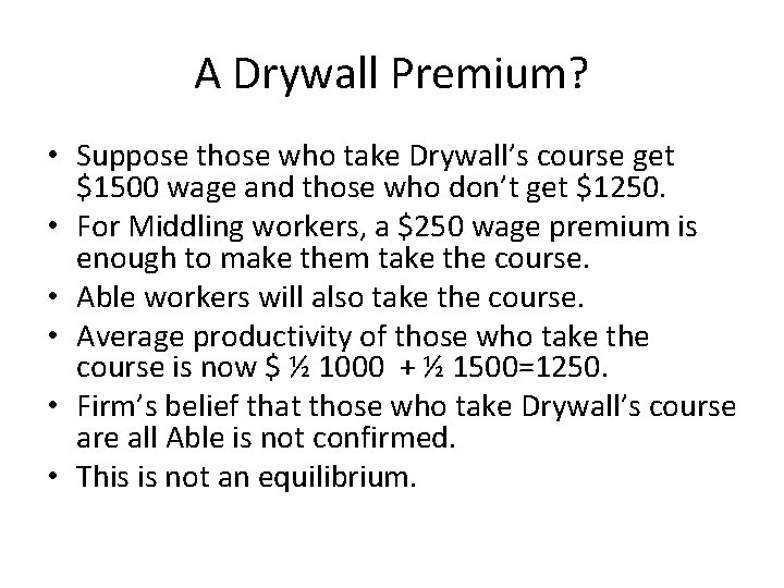 A Drywall Premium? • Suppose those who take Drywall's course get $1500 wage and