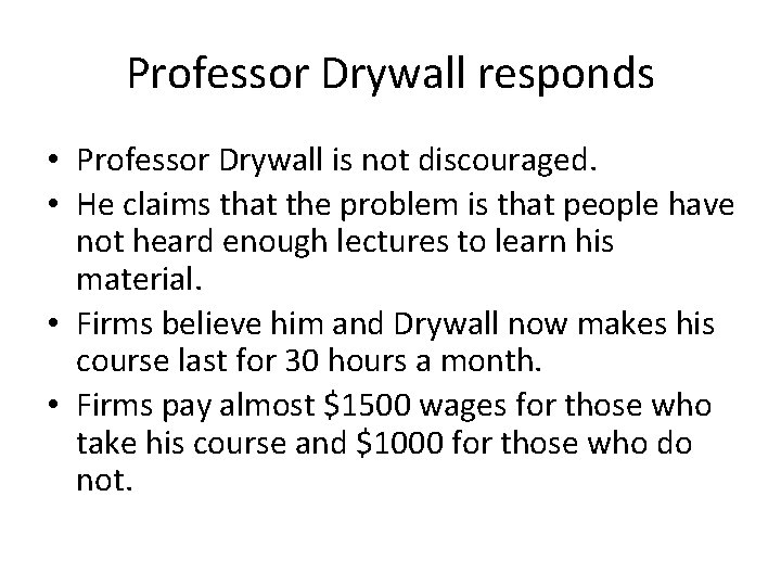 Professor Drywall responds • Professor Drywall is not discouraged. • He claims that the
