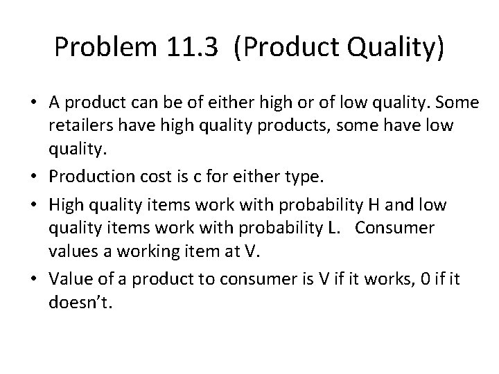 Problem 11. 3 (Product Quality) • A product can be of either high or