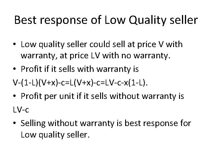 Best response of Low Quality seller • Low quality seller could sell at price