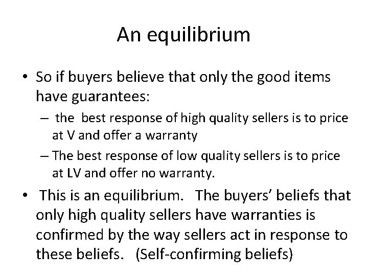 An equilibrium • So if buyers believe that only the good items have guarantees: