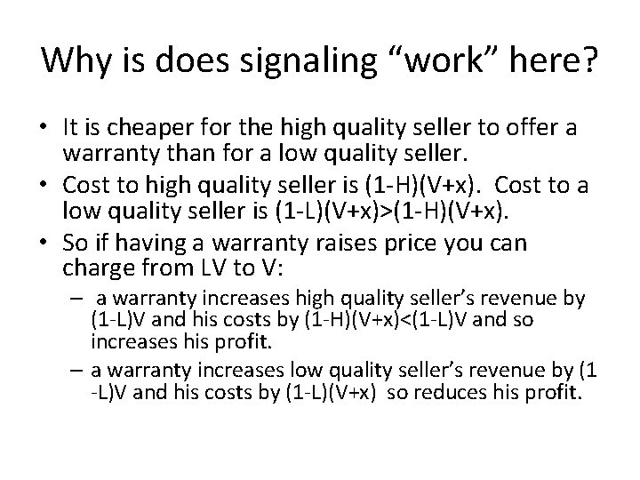 """Why is does signaling """"work"""" here? • It is cheaper for the high quality"""