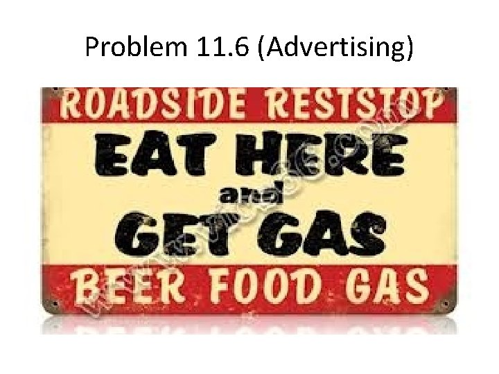 Problem 11. 6 (Advertising)