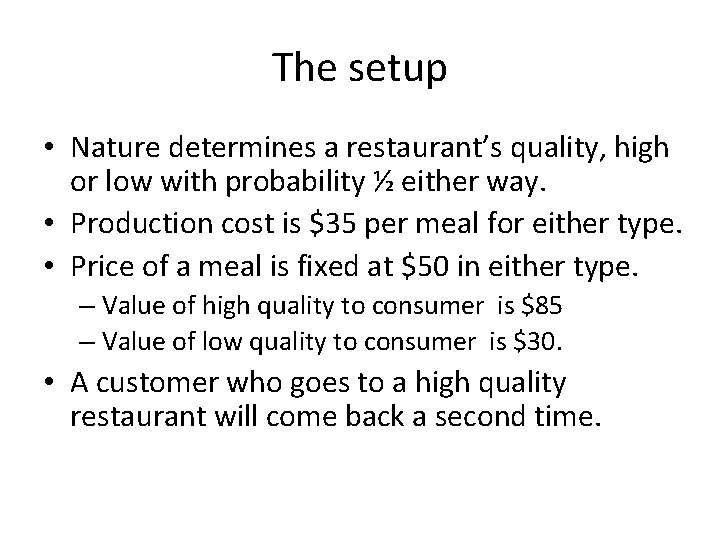 The setup • Nature determines a restaurant's quality, high or low with probability ½