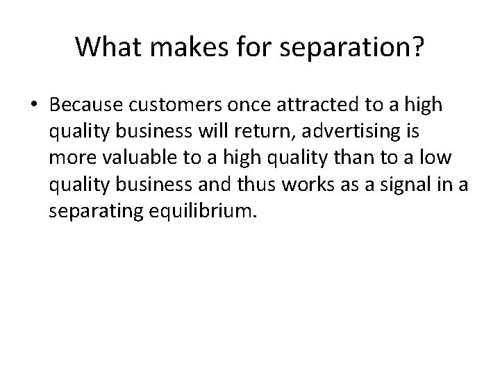 What makes for separation? • Because customers once attracted to a high quality business