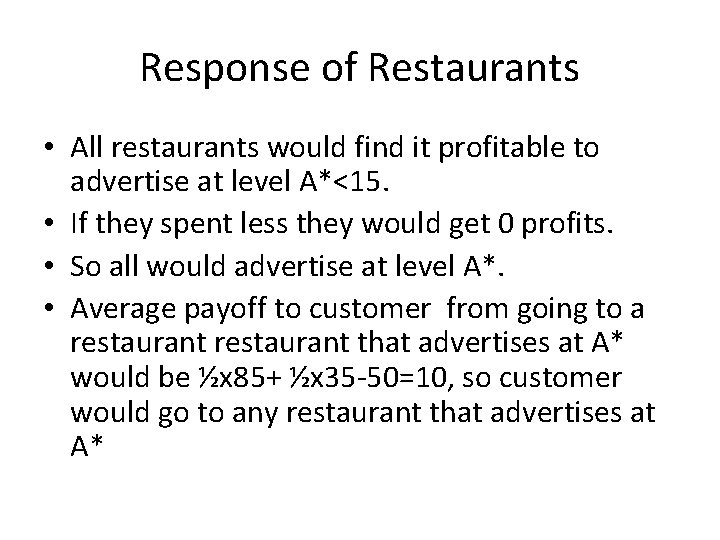 Response of Restaurants • All restaurants would find it profitable to advertise at level