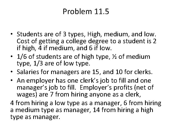 Problem 11. 5 • Students are of 3 types, High, medium, and low. Cost