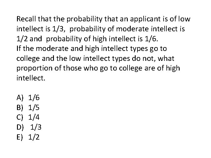 Recall that the probability that an applicant is of low intellect is 1/3, probability