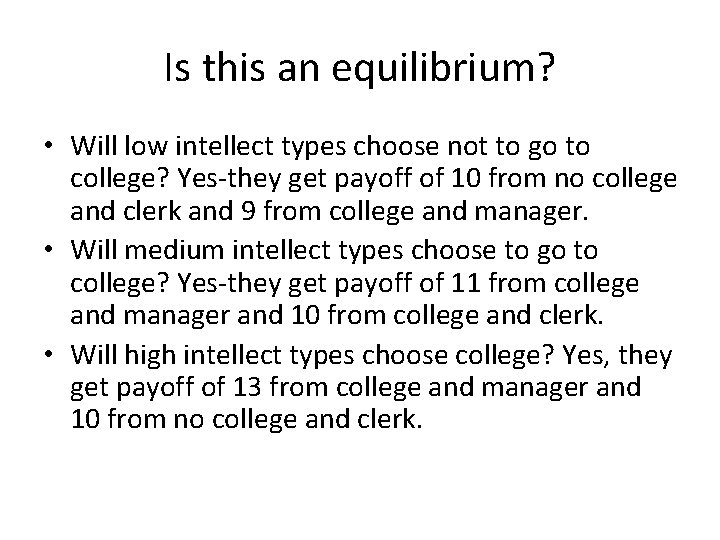 Is this an equilibrium? • Will low intellect types choose not to go to