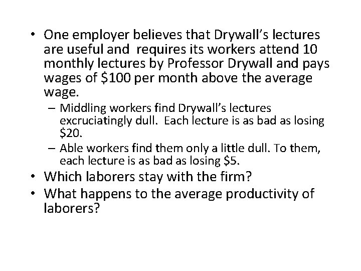 • One employer believes that Drywall's lectures are useful and requires its workers