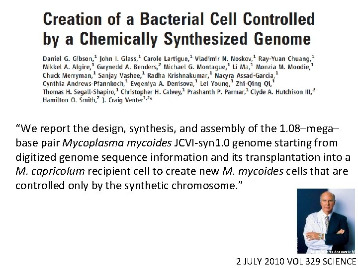 """""""We report the design, synthesis, and assembly of the 1. 08–mega– base pair Mycoplasma"""