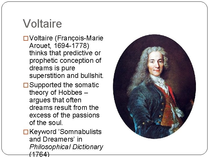 Voltaire � Voltaire (François-Marie Arouet, 1694 -1778) thinks that predictive or prophetic conception of