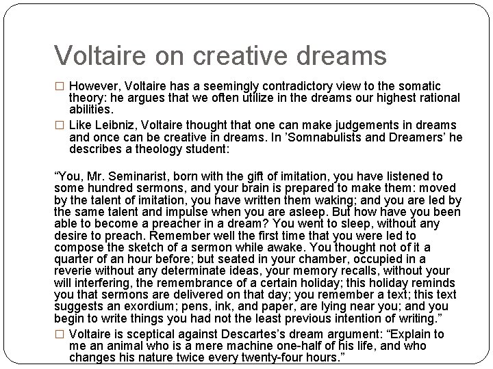 Voltaire on creative dreams � However, Voltaire has a seemingly contradictory view to the