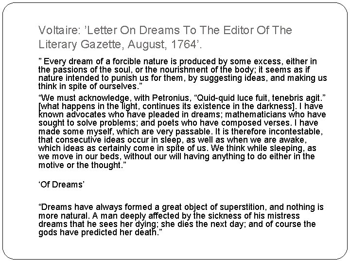 Voltaire: 'Letter On Dreams To The Editor Of The Literary Gazette, August, 1764'. ""