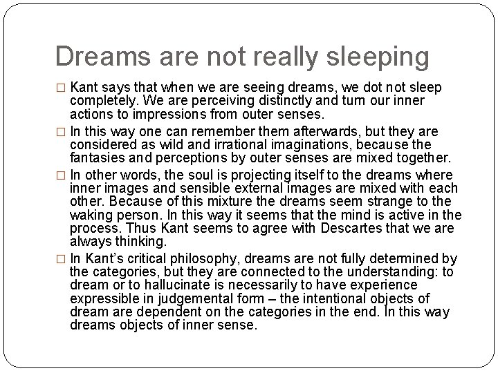 Dreams are not really sleeping � Kant says that when we are seeing dreams,