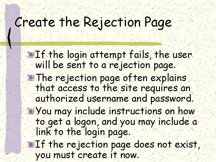 Create the Rejection Page If the login attempt fails, the user will be sent