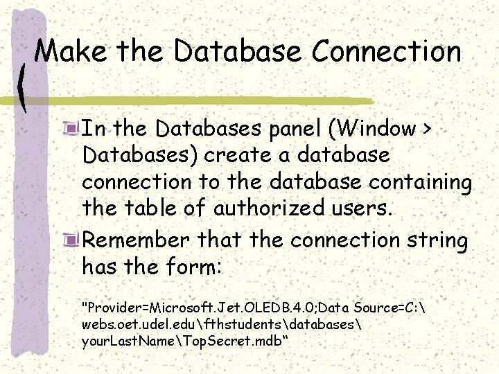 Make the Database Connection In the Databases panel (Window > Databases) create a database