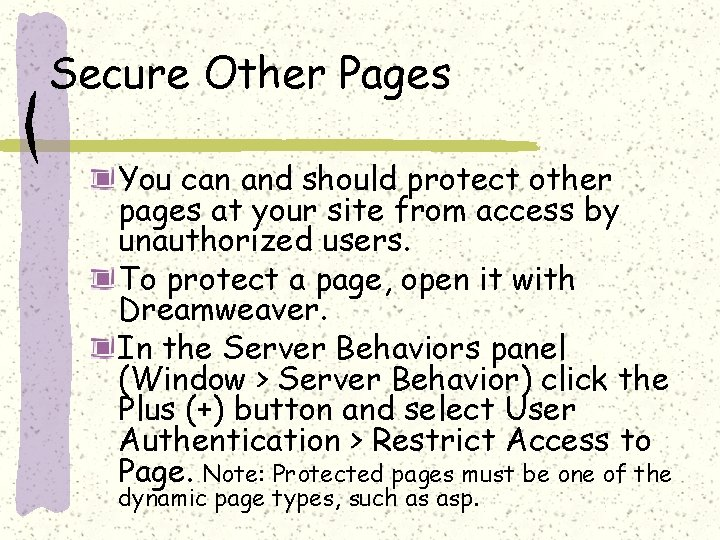 Secure Other Pages You can and should protect other pages at your site from