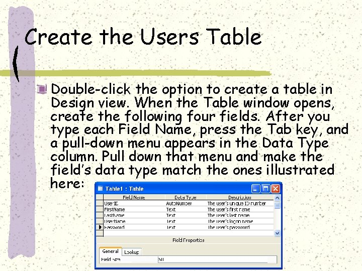 Create the Users Table Double-click the option to create a table in Design view.