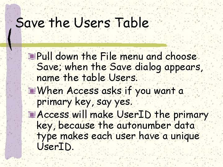 Save the Users Table Pull down the File menu and choose Save; when the