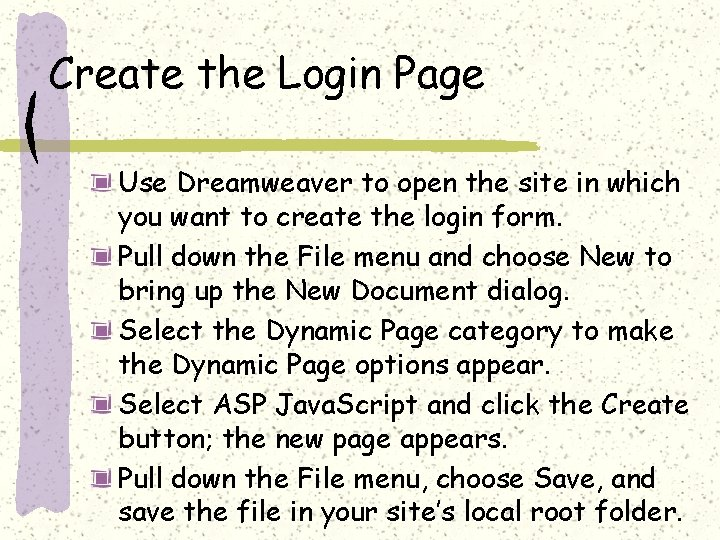 Create the Login Page Use Dreamweaver to open the site in which you want
