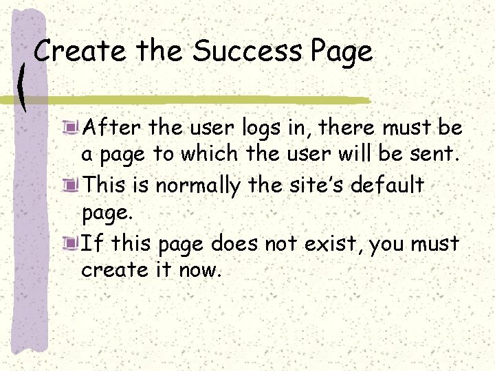 Create the Success Page After the user logs in, there must be a page