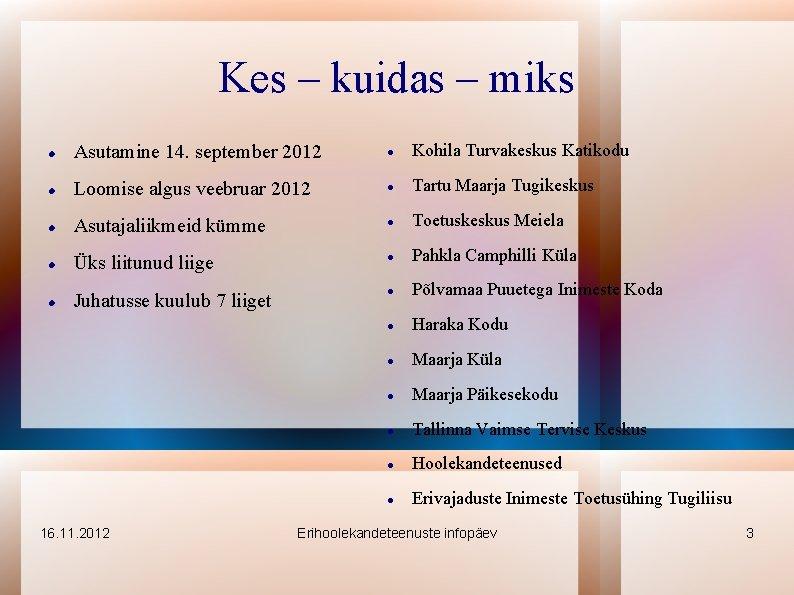 Kes – kuidas – miks Asutamine 14. september 2012 Kohila Turvakeskus Katikodu Loomise algus