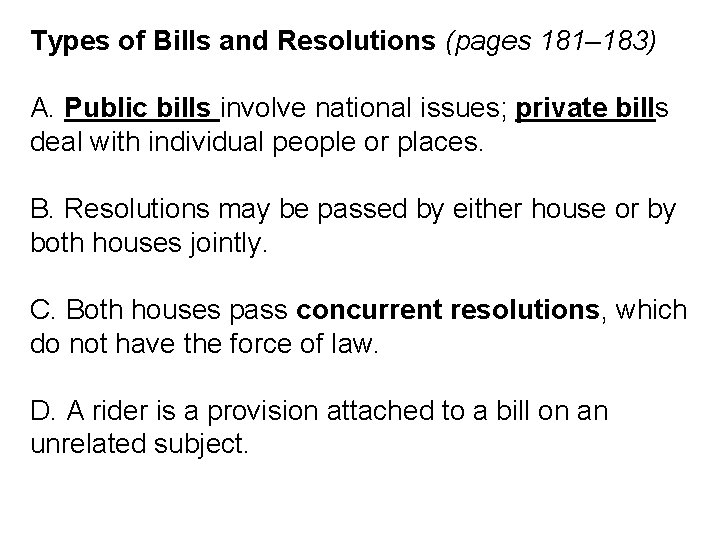 Types of Bills and Resolutions (pages 181– 183) A. Public bills involve national issues;