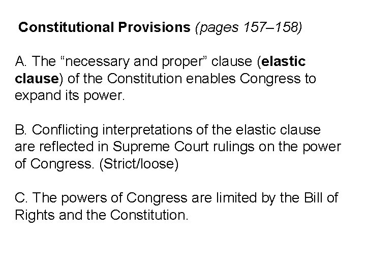 """Constitutional Provisions (pages 157– 158) A. The """"necessary and proper"""" clause (elastic clause) of"""