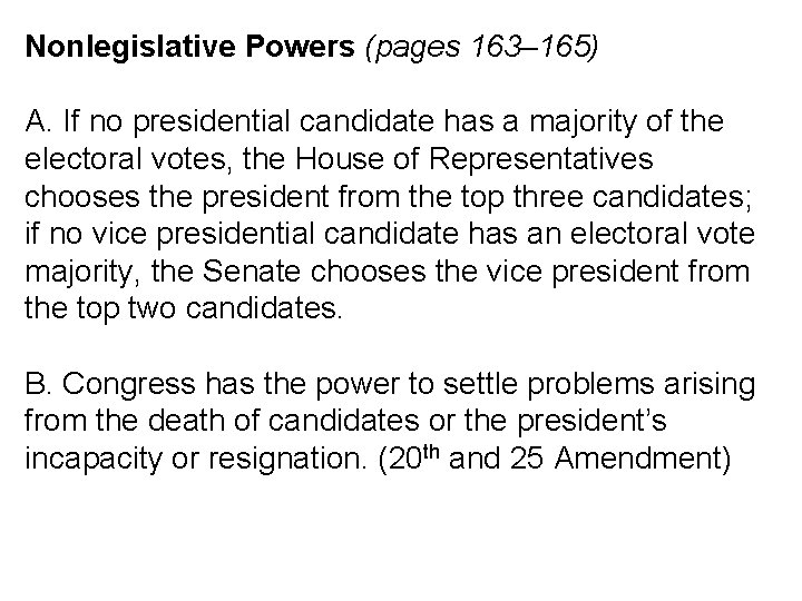 Nonlegislative Powers (pages 163– 165) A. If no presidential candidate has a majority of