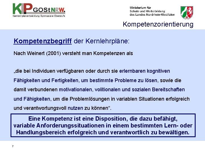 """Kompetenzorientierung Kompetenzbegriff der Kernlehrpläne: Nach Weinert (2001) versteht man Kompetenzen als """"die bei Individuen"""