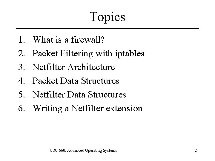 Topics 1. 2. 3. 4. 5. 6. What is a firewall? Packet Filtering with