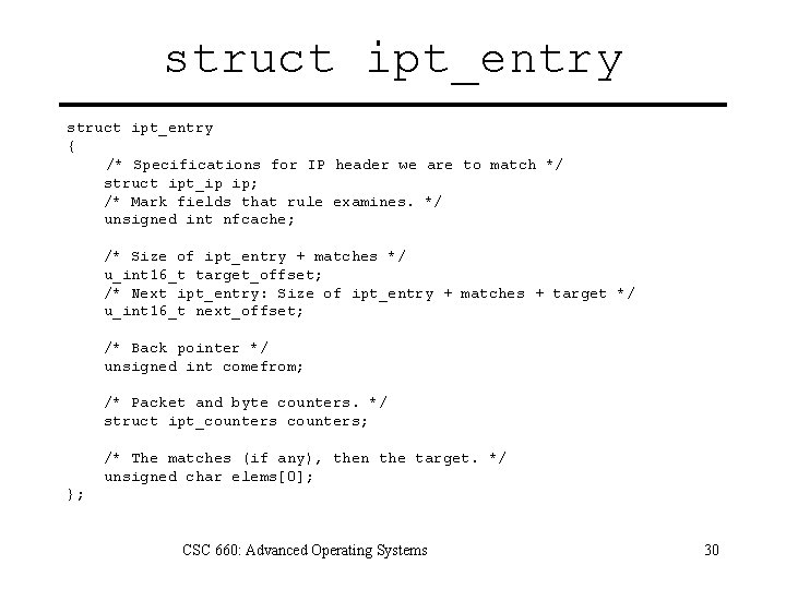 struct ipt_entry { /* Specifications for IP header we are to match */ struct