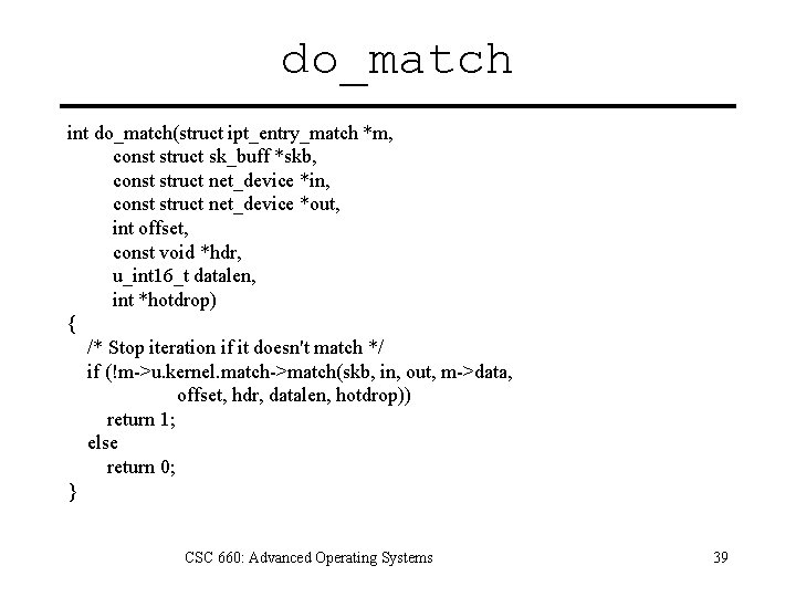do_match int do_match(struct ipt_entry_match *m, const struct sk_buff *skb, const struct net_device *in, const