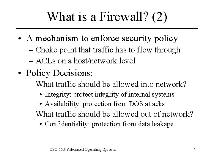 What is a Firewall? (2) • A mechanism to enforce security policy – Choke