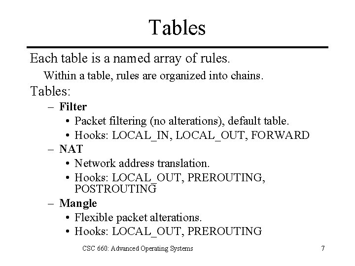 Tables Each table is a named array of rules. Within a table, rules are
