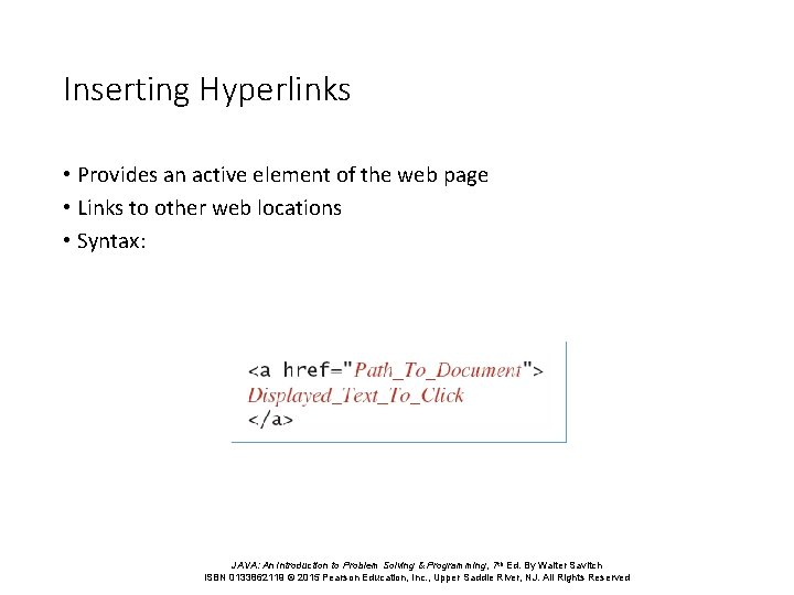 Inserting Hyperlinks • Provides an active element of the web page • Links to