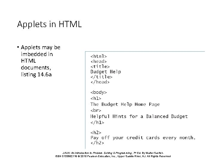 Applets in HTML • Applets may be imbedded in HTML documents, listing 14. 6