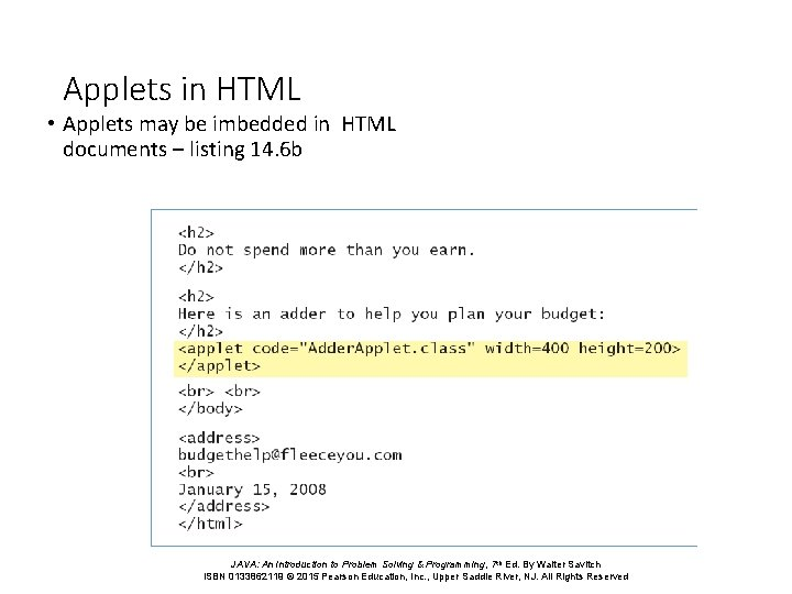 Applets in HTML • Applets may be imbedded in HTML documents – listing 14.
