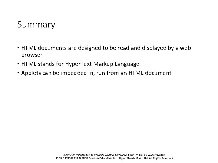 Summary • HTML documents are designed to be read and displayed by a web