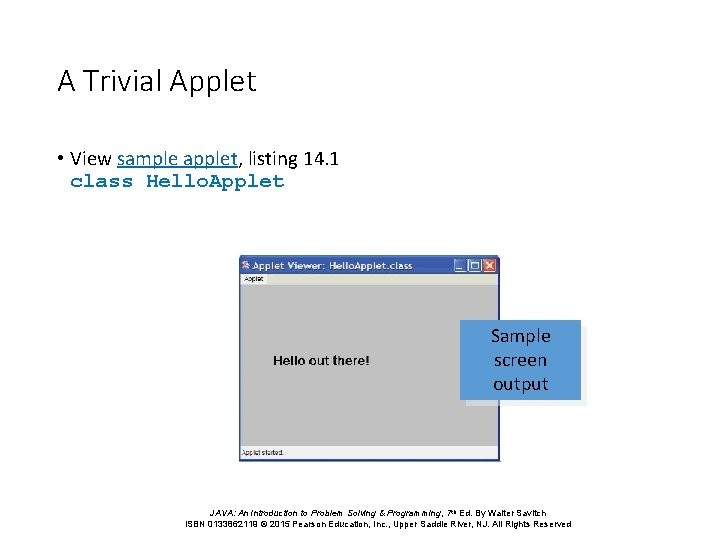 A Trivial Applet • View sample applet, listing 14. 1 class Hello. Applet Sample