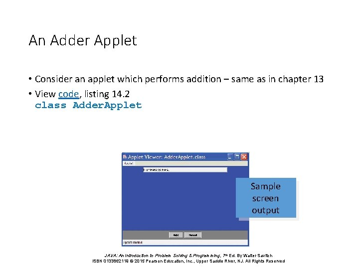 An Adder Applet • Consider an applet which performs addition – same as in
