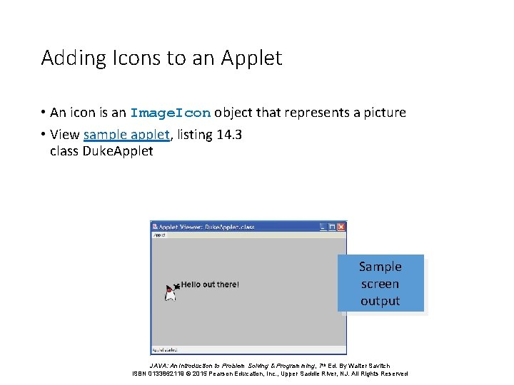 Adding Icons to an Applet • An icon is an Image. Icon object that