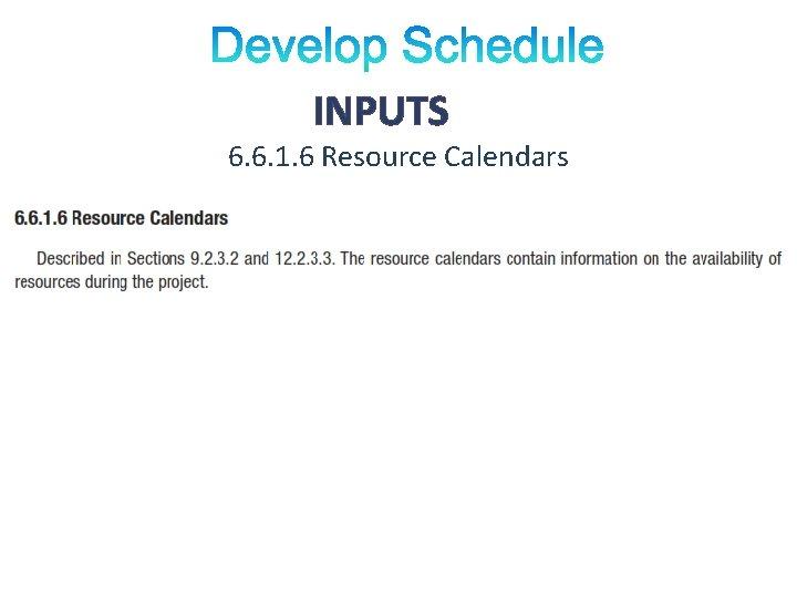 INPUTS 6. 6. 1. 6 Resource Calendars