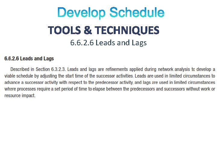 TOOLS & TECHNIQUES 6. 6. 2. 6 Leads and Lags