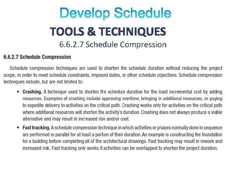 TOOLS & TECHNIQUES 6. 6. 2. 7 Schedule Compression