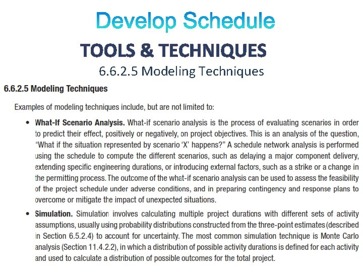 TOOLS & TECHNIQUES 6. 6. 2. 5 Modeling Techniques