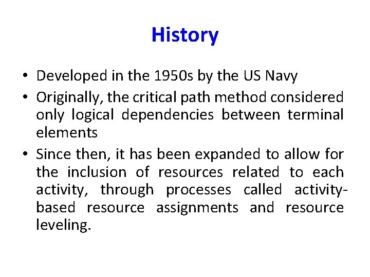 History • Developed in the 1950 s by the US Navy • Originally, the